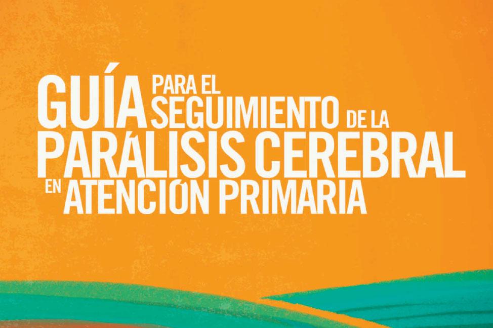 Guía para el seguimiento de la Parálisis Cerebral en Atención Primaria