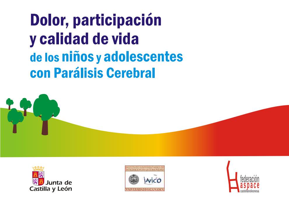 Dolor y Calidad de Vida de niños y adolescentes con Parálisis Cerebral en Castilla y León.